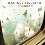 """""""Acrobati"""": i significati dell'album di Daniele Silvestri"""